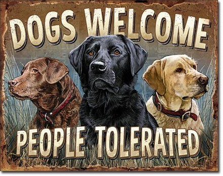Nostalgic Art Plechová cedule - Dogs Welcome, People Tolerated